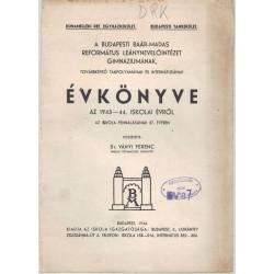 Budapesti Baár-Madas Ref. Leánynevelőintézet Gimnáziumának évkönyve 1943-1944