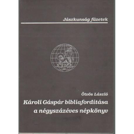 Károli Gáspár bibliafordítása a négyszázéves népkönyv
