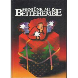 Menjünk mi is Bethehembe