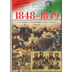 1848-1849 A forradalom és szabadságharc képes története