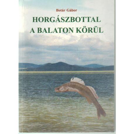 Horgászbottal a Balaton körül