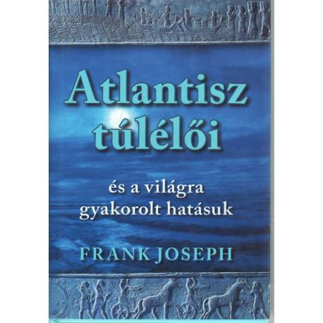 Atlantisz túlélői és a világra gyakorolt hatásuk