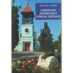 A békéscsaba-erzsébethelyi plébánia története