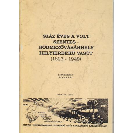Száz éves a volt Szentes-Hódmezővásárhely helyiérdekű vasút (dedikált)