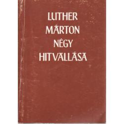 Luther Márton négy hitvallása