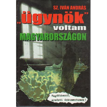 Ügynök voltam Magyarországon