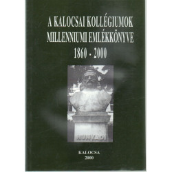 A kalocsai kollégiumok Milleniumi Emlékkönyve 1860-2000