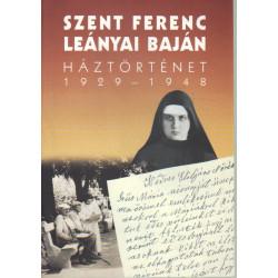 Szent Ferenc lányai Baján- háztörténet 1929-1948