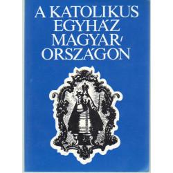 A katolikus egyház Magyarországon