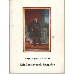 Zsidó magyarok Szegeden (dedikált)