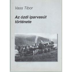 Az ózdi iparvasút története (dedikált)