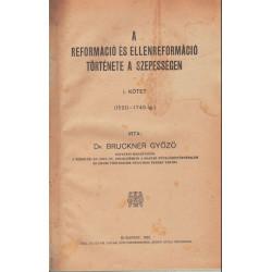 A reformáció és ellenreformáció története a Szepességben I. kötet (unicus)