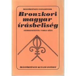 Bronzkori Magyar írásbeliség (Dedikált)