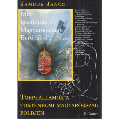 Törpeállamok a történelmi Magyarország földjén
