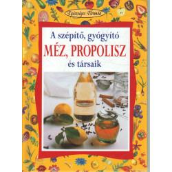 A szépítő, gyógyító méz, propolisz és társaik