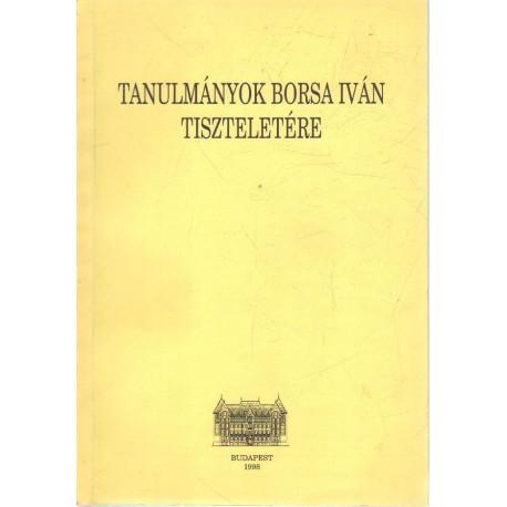 Tanulmányok Borsa Iván tiszteletére