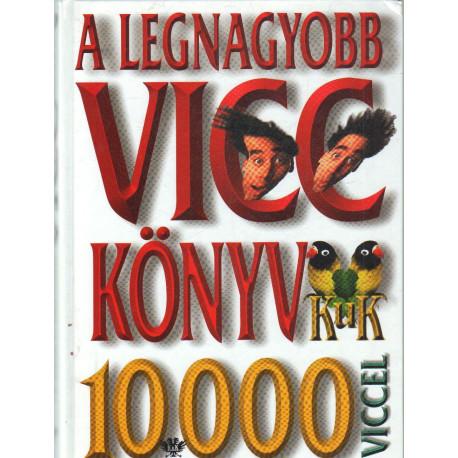 A legnagyobb vicc könyv 10000 viccel
