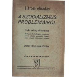 Három előadás a szocializmus problémáiról ( Mónus Illés három előadása )