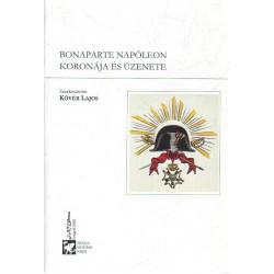 Boneparte Napóleon koronája és üzenete .