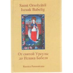 Szent Orsolyától Iszaak Babelig