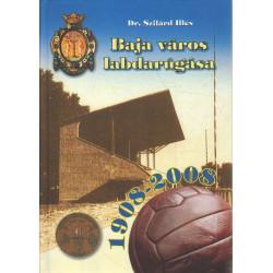 Baja város labdarúgása ( 1908-2008 )