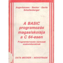 A BASIC programozás magasiskolája a C 64 -esen