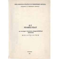 A.5. Szabályzat ( 1980 ) az országos vízszintes alapponthálózat sűrítésére. Mellékletek