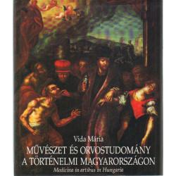 Művészet és orvostooudomány a történelmi Magyarországon