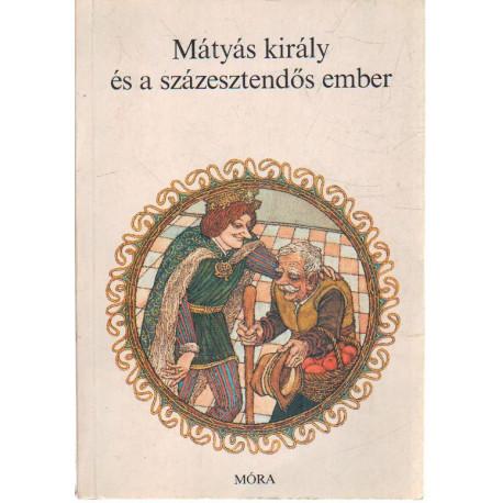 Mátyás király és a százesztendős ember .