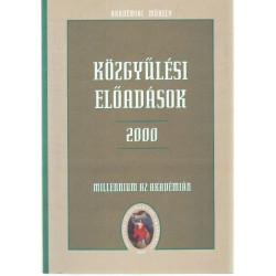 Közgyűlési előadások 2000. május Millenneum az akadémián I. kötet