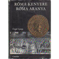 Róma kenyere Róma aranya