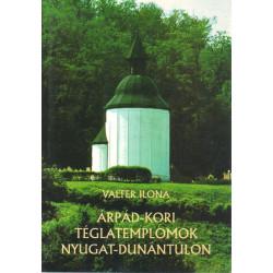 Árpád-kori téglatemplomok Nyugat-dunántúlon.