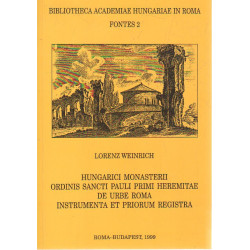 Hungarici monasterii ordinis Sancti Pauli primi heremitae de urbe Róma instrumenta et priorum registra.