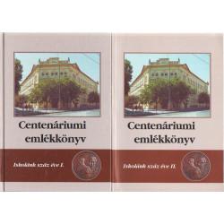 Centenáriumi emlékkönyv I-II. kötet ( Klauzál Gábor Iskola )