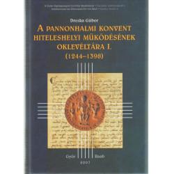 A Pannonhalmi konvent hiteleshelyi működésének oklevéltára I. ( 1244-1398 )