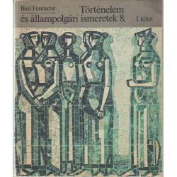 Történelem és állampolgári ismeretek 8. I. kötet