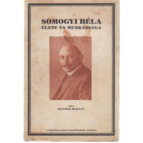 Somogyi Béla élete és munkássága.