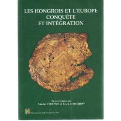 Les Hongrois et l' europe conquéte et intégration ( francia nyelvű )
