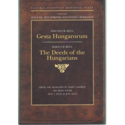 Gesta Hungarorum - The Deeds of the Hungarians