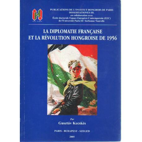 La diplomatie Francaise et la révolution Hongroise de 1956.