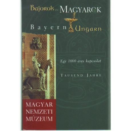 Bajorok és Magyarok egy 1000 éves kapcsolat