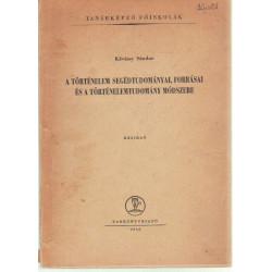 A történelem segédtudományai, forrásai és a történelemtudomány módszere