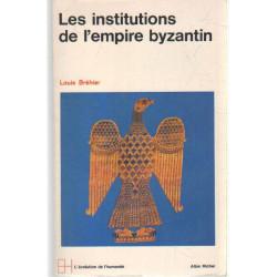Les institutions de l ' empire byzantin ( francia )