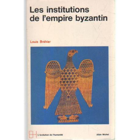 Les institutions de l ' empire byzantin