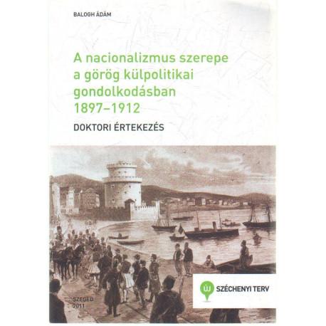 A nacionalizmus szerepe a görög külpolitikai gondolkodásban 1897-1912