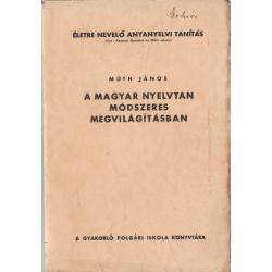 Életre nevelő anyanyelvi tanítás I. kötet