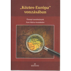 """"""" Köztes -Európa"""" vonzásában"""