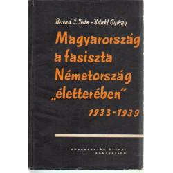 """Magyarország a fasiszta Németország """" életterében """" . 1933-1939"""