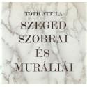 Szeged Szobrai és muráliái .