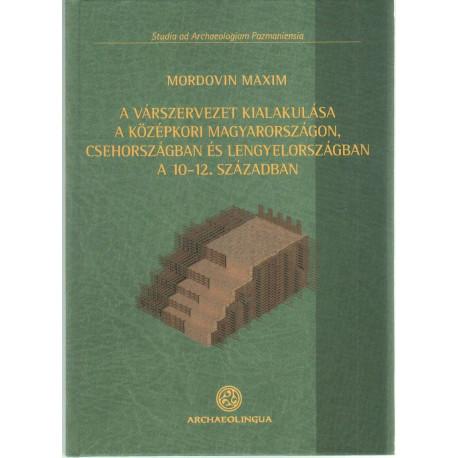 A várszervezet kailakulása a középkori Magyarországon, Csehorszgában és Lengyelországban a 10-12. században.
